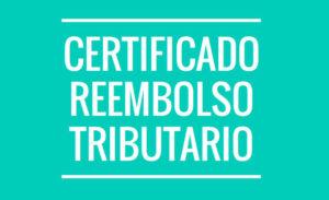 CERT: Certificado de Reembolso Tributario
